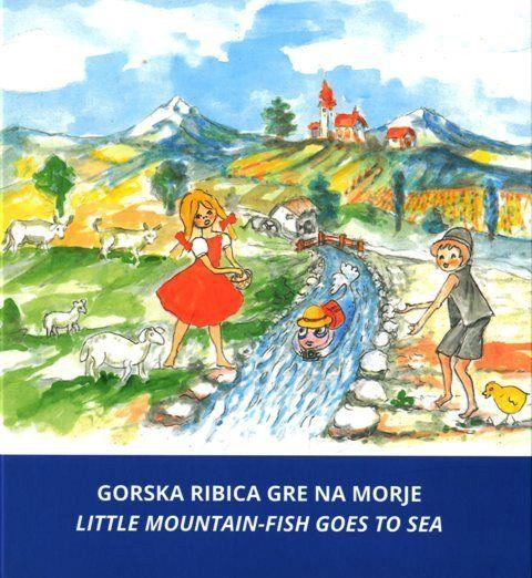 Gorska ribica gre na morje (Little mountain-fish goes to sea)