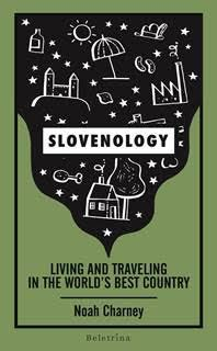 Slovenology: living and traveling in the world's best country