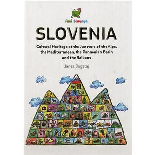 Slovenia: cultural heritage at the juncture of the Alps, the Mediterranean ...