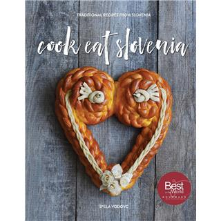 Cook Eat Slovenia: The Cookbook